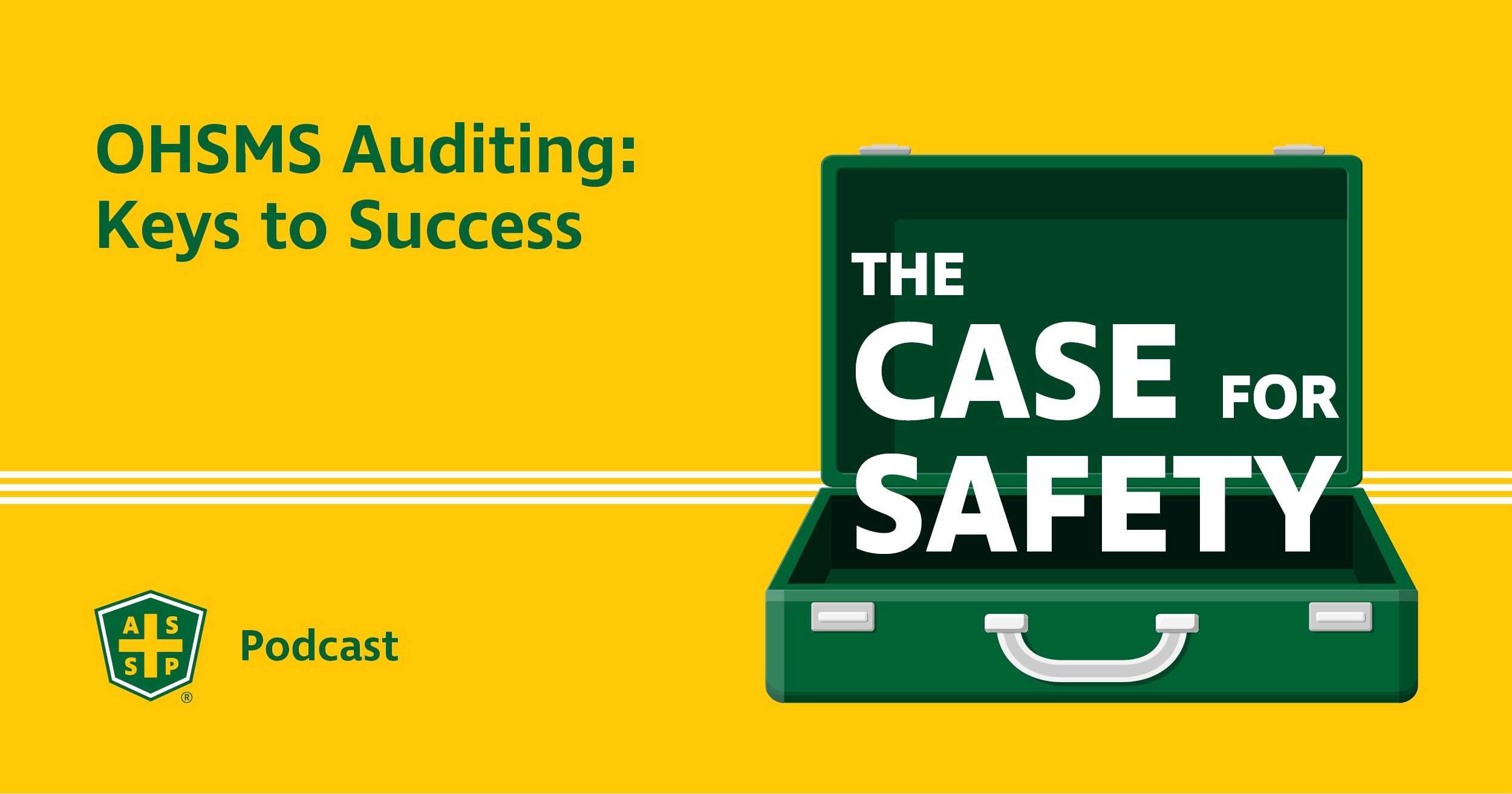 The Case for Safety Podcast Graphic - OHSMS Auditing