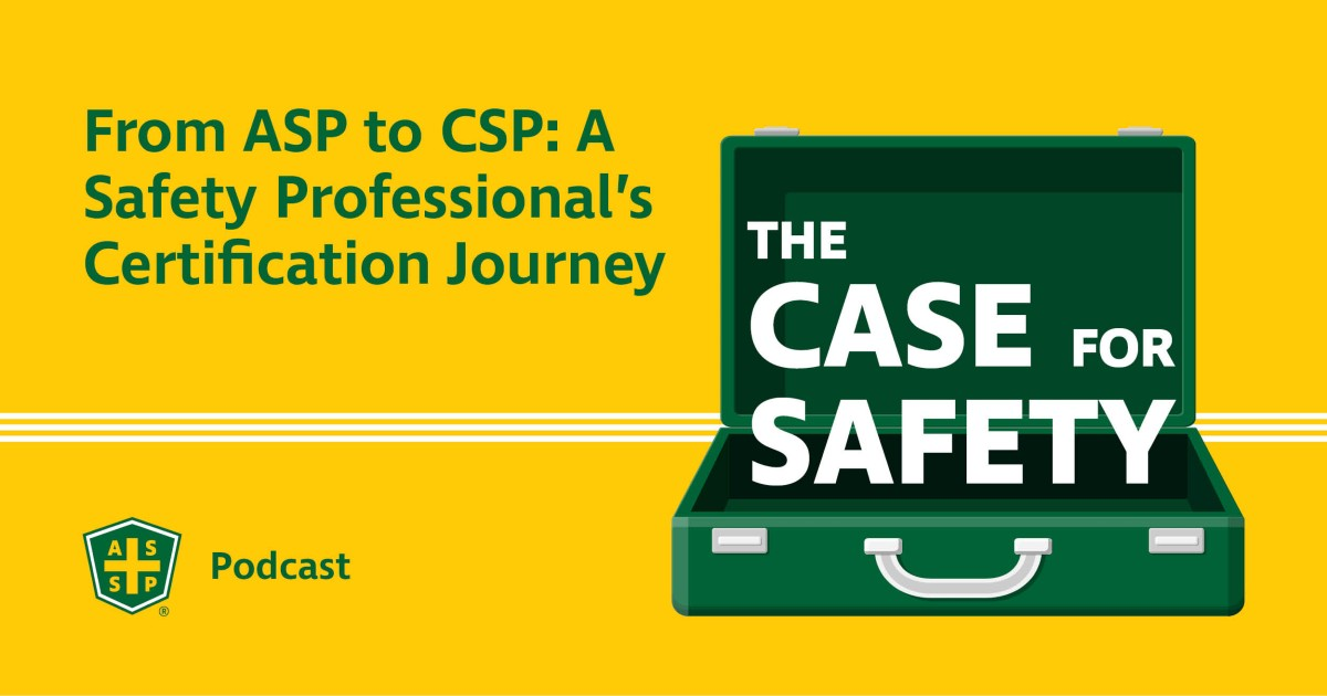 The Case for Safety Podcast ASP-CSP Graphic
