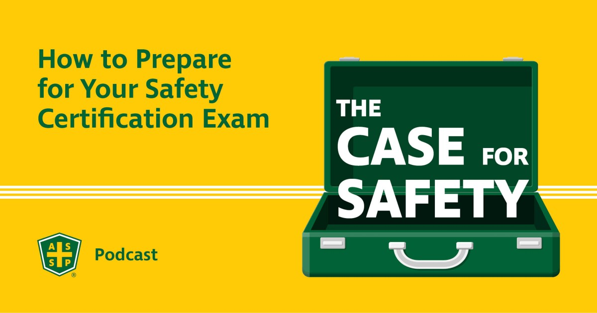 The Case for Safety Podcast Cert Exam Prep Graphic