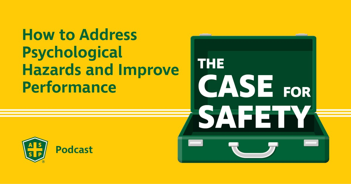 The Case for Safety Podcast Psychological Hazards Graphic